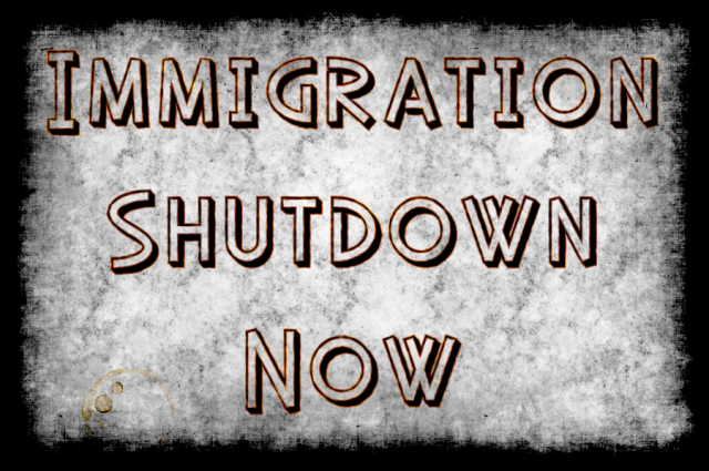 Immigration Shutdown Now